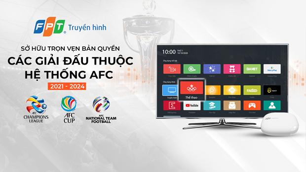 FPT Telecom sở hữu bản quyền toàn bộ giải đấu trong hệ thống AFC